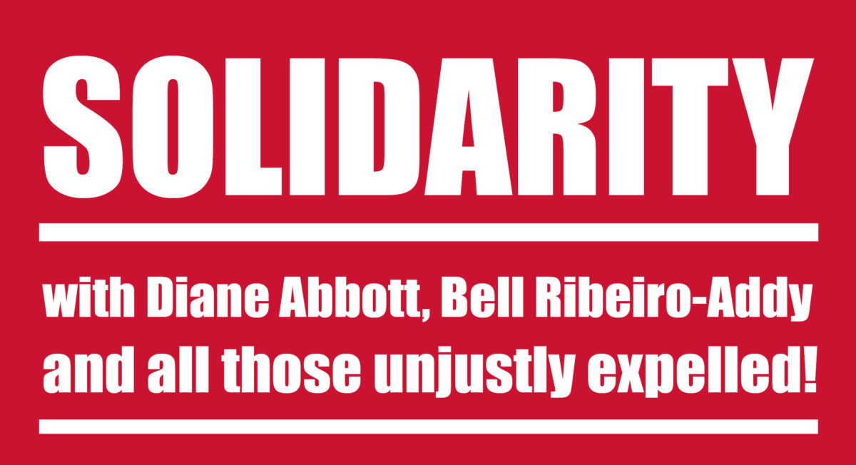Solidarity with Diane Abbott and Bell Ribeiro-Addy and all those unjustly expelled!